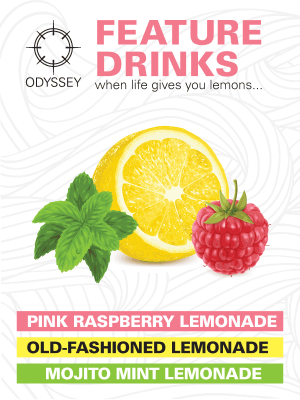 Advertisement for the Odyssey feature drinks. Pink Raspberry Lemonade, Old-Fashioned Lemonade, Mojito Mint Lemonade.